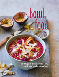 Bowl Food by Ryland Peters & Small
