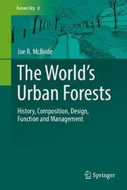 The World's Urban Forests by Joe R. McBride