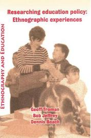 Researching Education Policy: Ethnographic Experiences by Geoff Troman