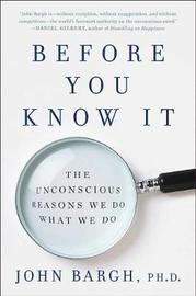 Before You Know It by John Bargh