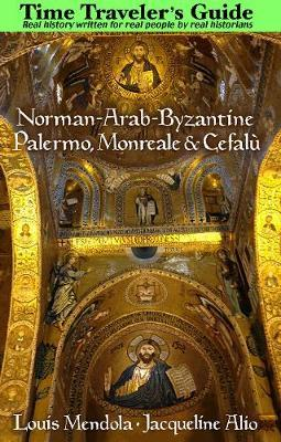The Time Traveler's Guide to Norman-Arab-Byzantine Palermo, Monreale and CefalA(1) by Louis Mendola image