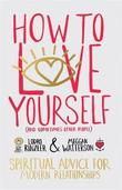 How to Love Yourself (and Sometimes Other People) by Lodro Rinzler