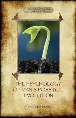 The Psychology of Man's Possible Evolution by Peter D Ouspensky