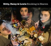 Smoking In Heaven by Kitty Daisy & Lewis
