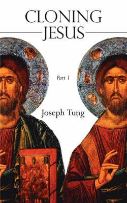 Cloning Jesus: Part 1 by Joseph Tung image