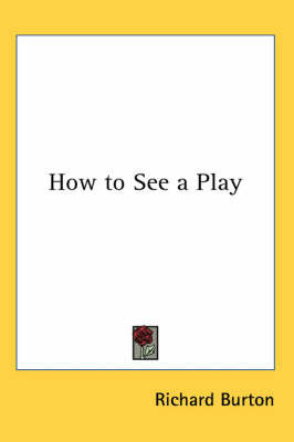 How to See a Play by Richard Burton image