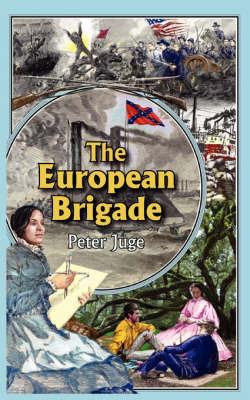 The European Brigade by Peter Juge