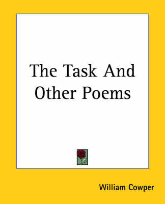 The Task And Other Poems by William Cowper
