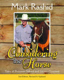 Considering the Horse: Tales of Problems Solved and Lessons Learned by Mark Rashid