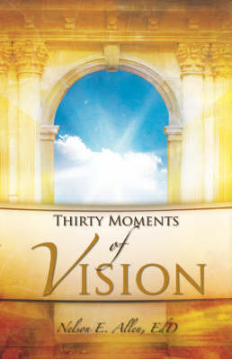 Thirty Moments of Vision by Nelson E. Allen