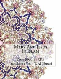 Mary and Jesus in Islam by Yasin Jibouri - Xkp