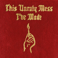 This Unruly Mess I've Made by Macklemore & Ryan Lewis image