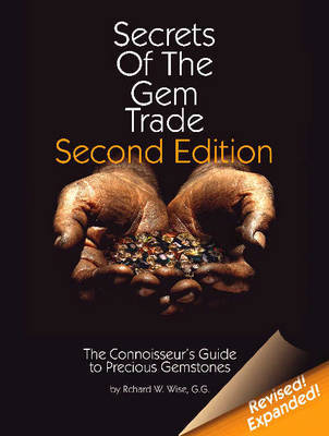 Secrets of the Gem Trade by Richard W Wise