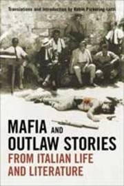 Mafia and Outlaw Stories from Italian Life and Literature image