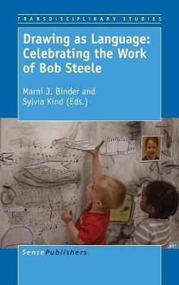 Drawing as Language: Celebrating the Work of Bob Steele