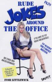Rude Jokes Around the Office by Ivor Littlewick image