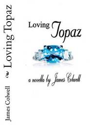 Loving Topaz by James Colwell