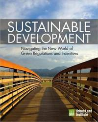 Sustainable Development: Navigating the New World of Green Regulations and Incentives by Douglas Porter image