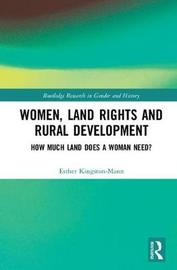 Women, Land Rights and Rural Development by Esther Kingston-Mann