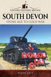 Visitors' Historic Britain: South Devon by Derek Tait