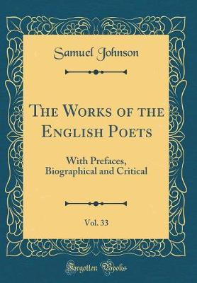 The Works of the English Poets, Vol. 33 by Samuel Johnson