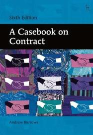 A Casebook on Contract by Andrew Burrows