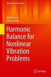 Harmonic Balance for Nonlinear Vibration Problems by Malte Krack