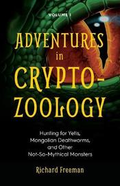 Adventures in Cryptozoology by Richard Freeman