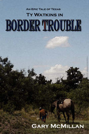 Border Trouble by Gary McMillan