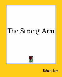 The Strong Arm by Robert Barr