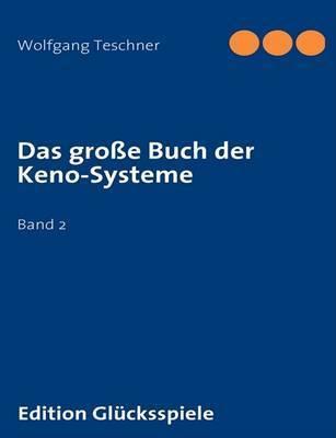 Das Grosse Buch Der Keno-Systeme by Wolfgang Teschner