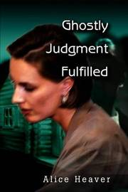 Ghostly Judgment Fulfilled by Alice E Heaver image