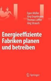 Energieeffiziente Fabriken Planen Und Betreiben by Jarg Engelmann