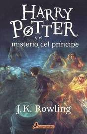 Harry Potter y El Misterio del Principe (Harry Potter and the Half-Blood Prince) by J.K. Rowling