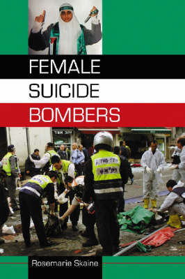 Female Suicide Bombers by Rosemarie Skaine