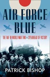 Air Force Blue by Patrick Bishop