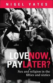 Love Now, Pay Later? by Nigel Yates