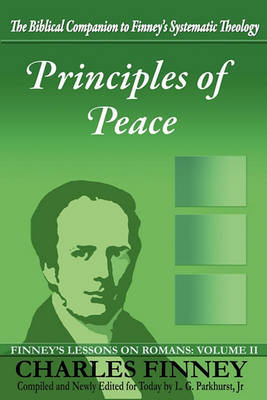 Principles of Peace by Charles G Finney