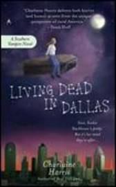 Living Dead in Dallas : Sookie Stackhouse #2 by Charlaine Harris