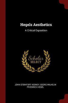 Hegel's Aesthetics by John Steinfort Kedney image