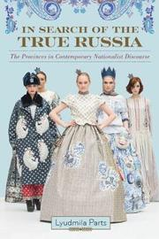 In Search of the True Russia by Lyudmila Parts