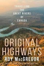 Original Highways by Roy Macgregor