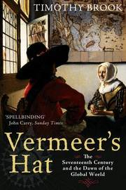 Vermeer's Hat by Timothy Brook