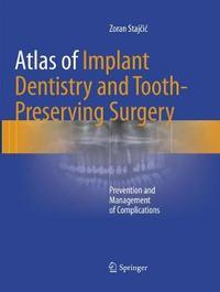 Atlas of Implant Dentistry and Tooth-Preserving Surgery by Zoran Stajcic