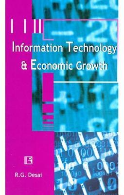 Information Technology and Economic Growth by R G Desai image