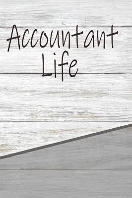 Accountant Life by Colvard