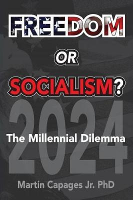 Freedom or Socialism? by Martin Capages Jr