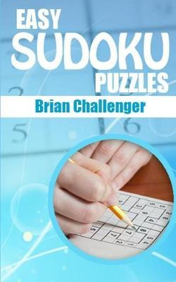 Easy Sudoku Puzzles by Brian Challenger