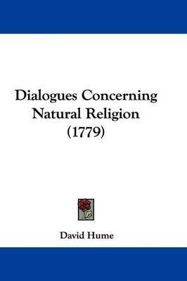 Dialogues Concerning Natural Religion (1779) by David Hume