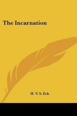 The Incarnation by H. V. S. Eck